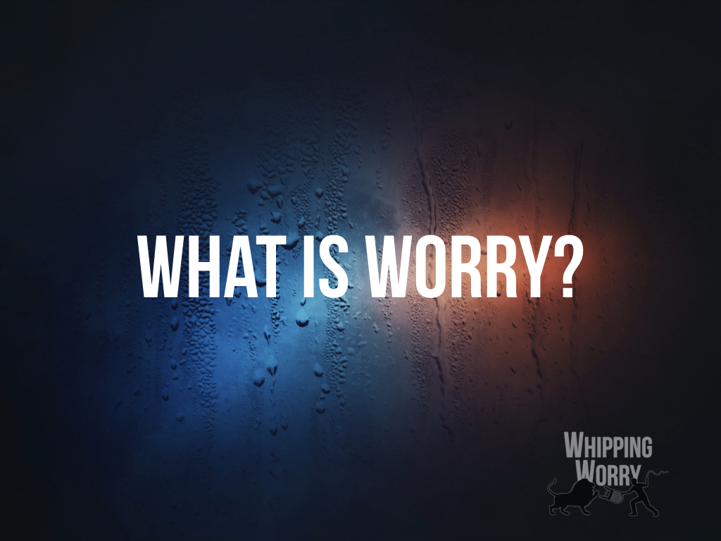 What is Worry?