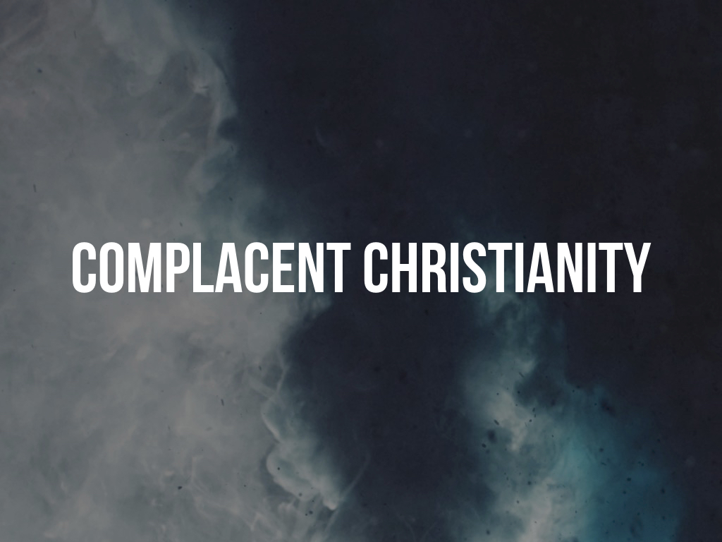 Complacent Christianity