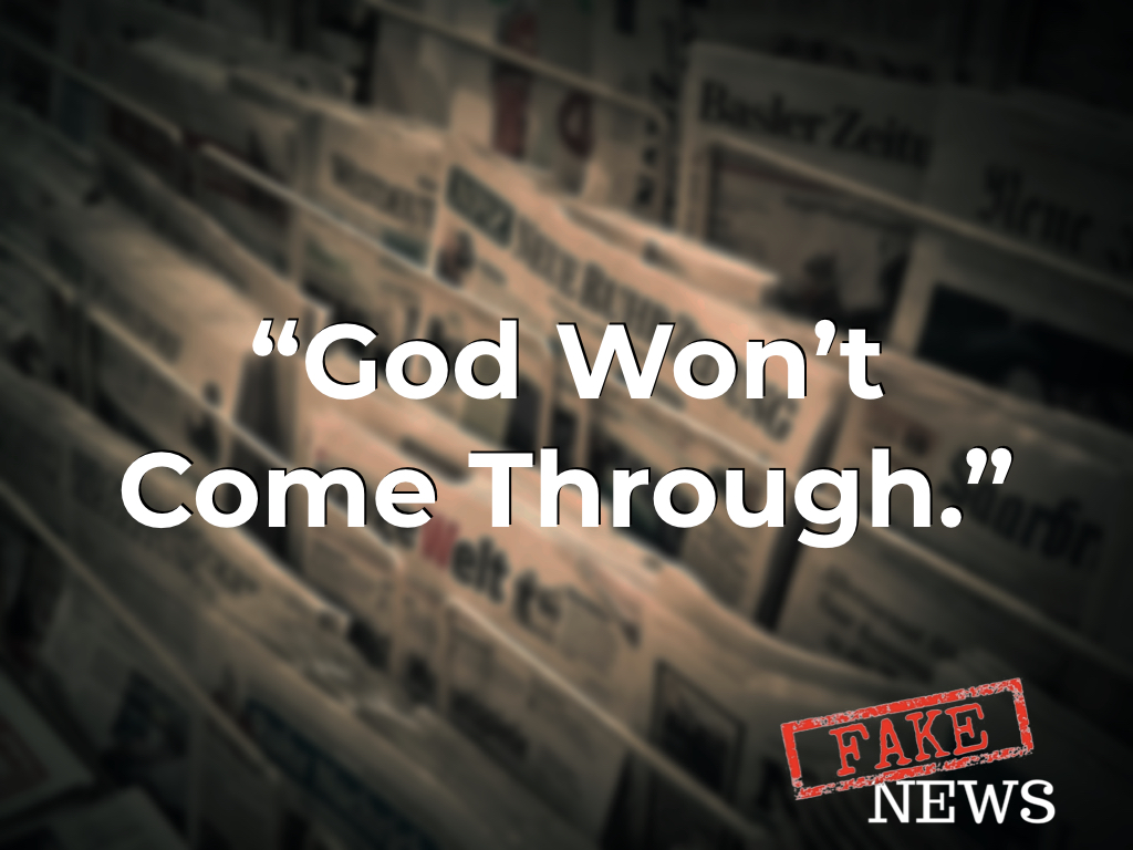"""God Won't Come Through."""