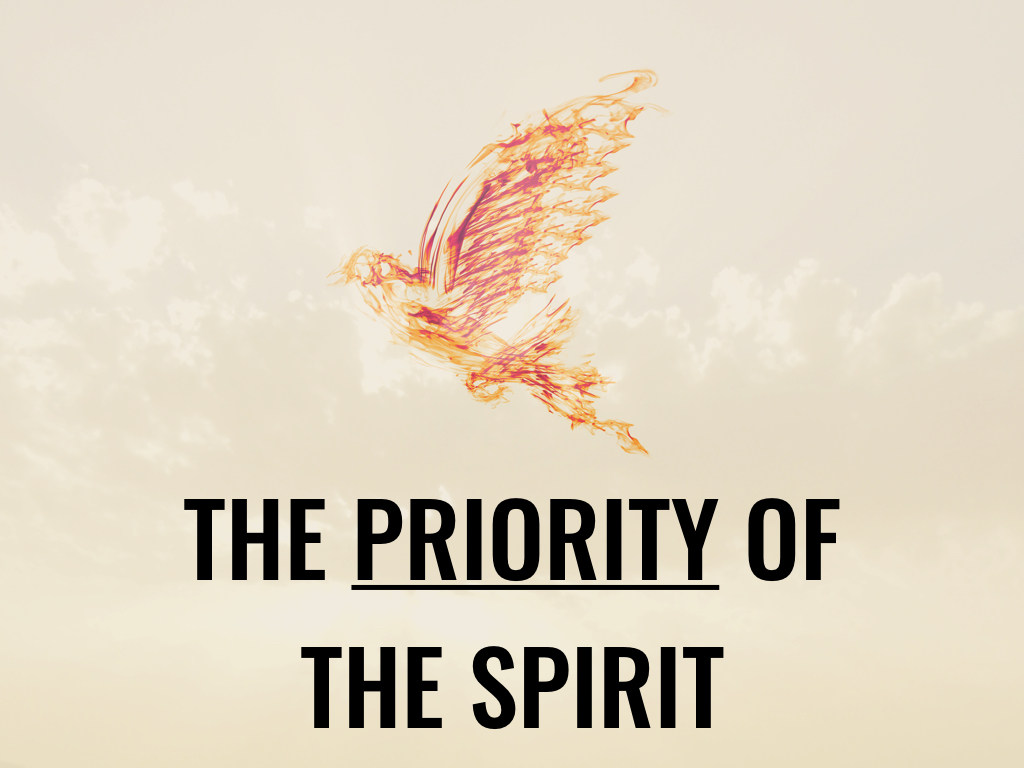 The Priority of the Spirit