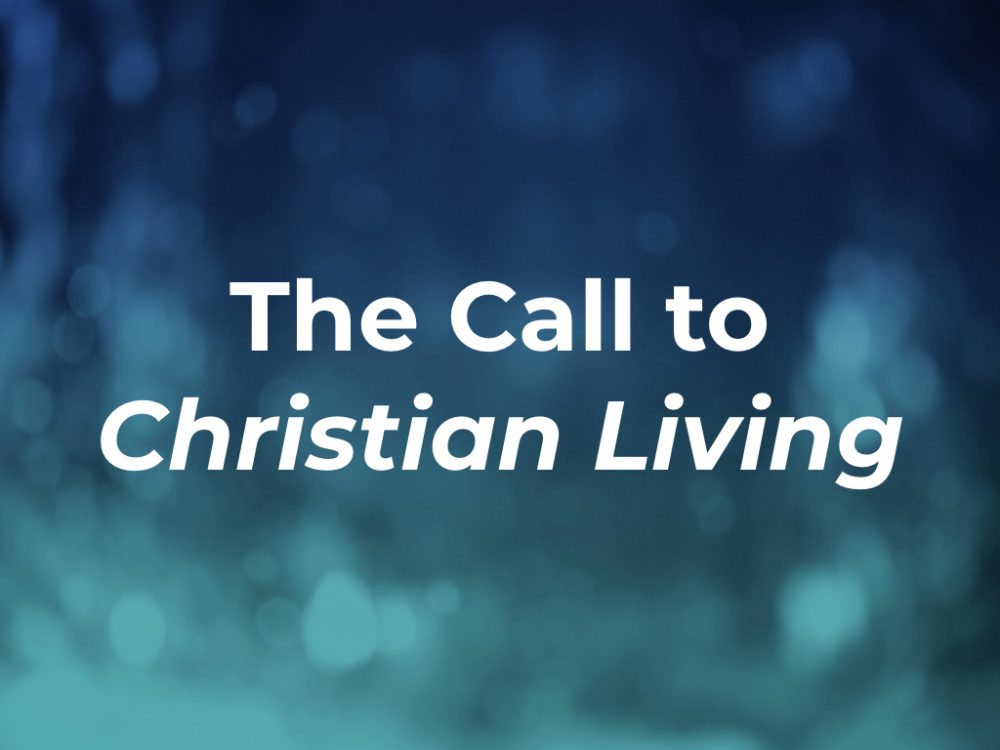 The Call to Christian Living