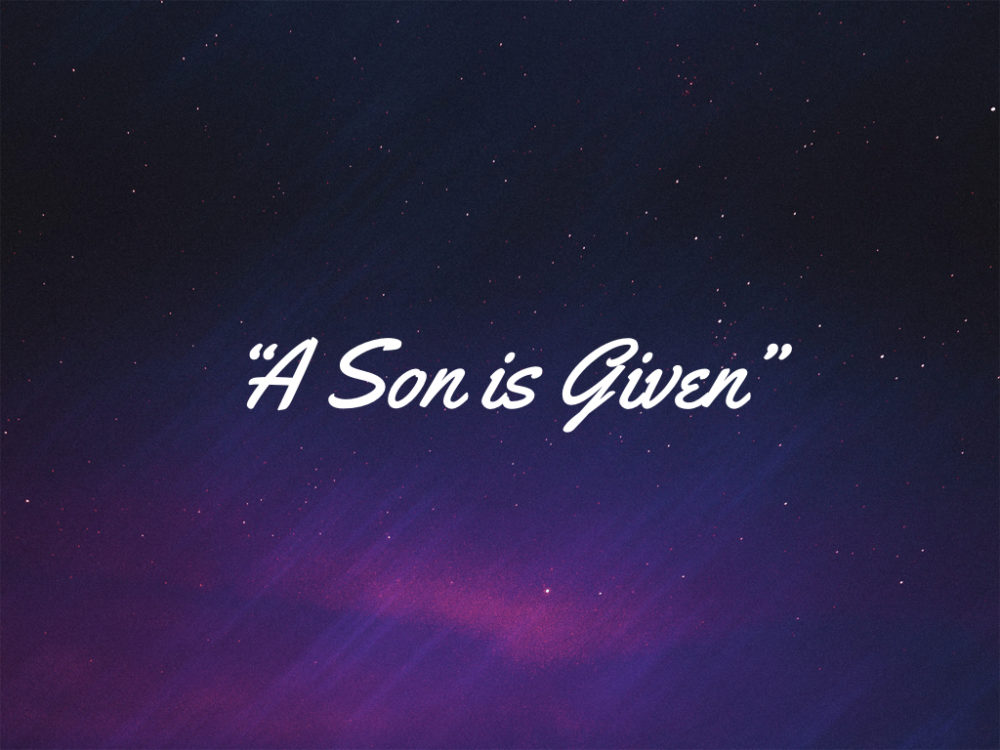 A Son is Given