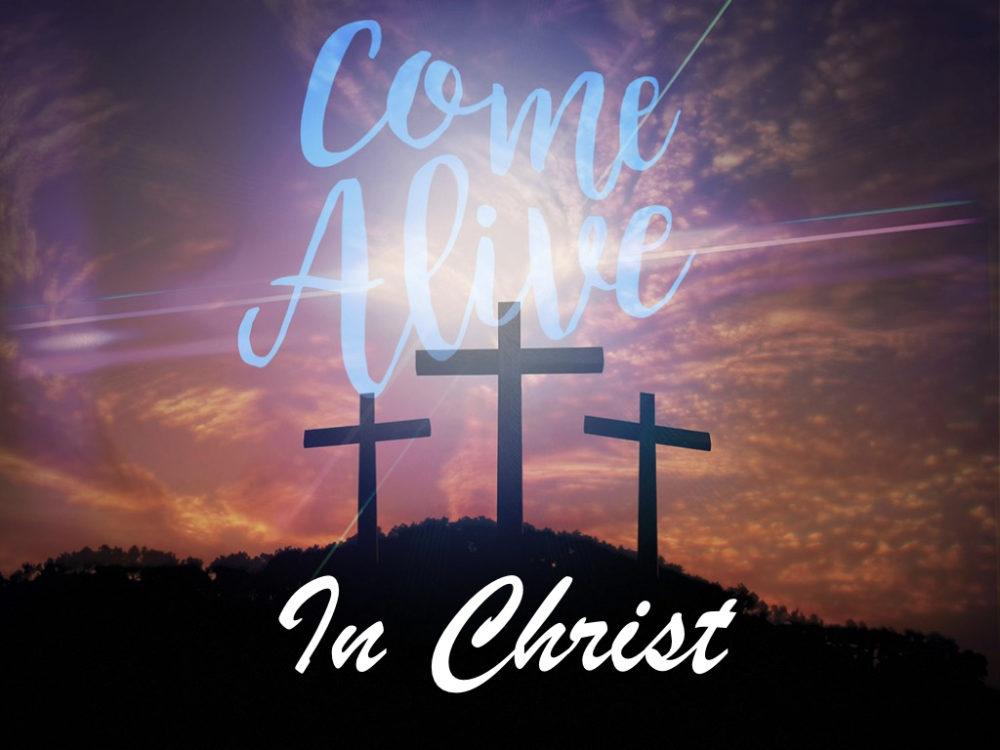 Come Alive in Christ