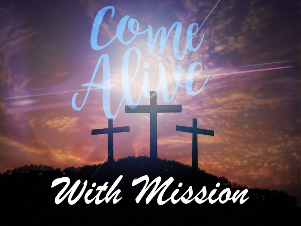 Come Alive with Mission