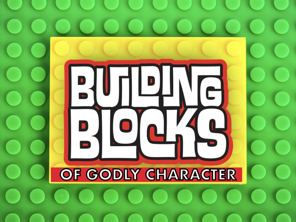 Building Blocks of Godly Character