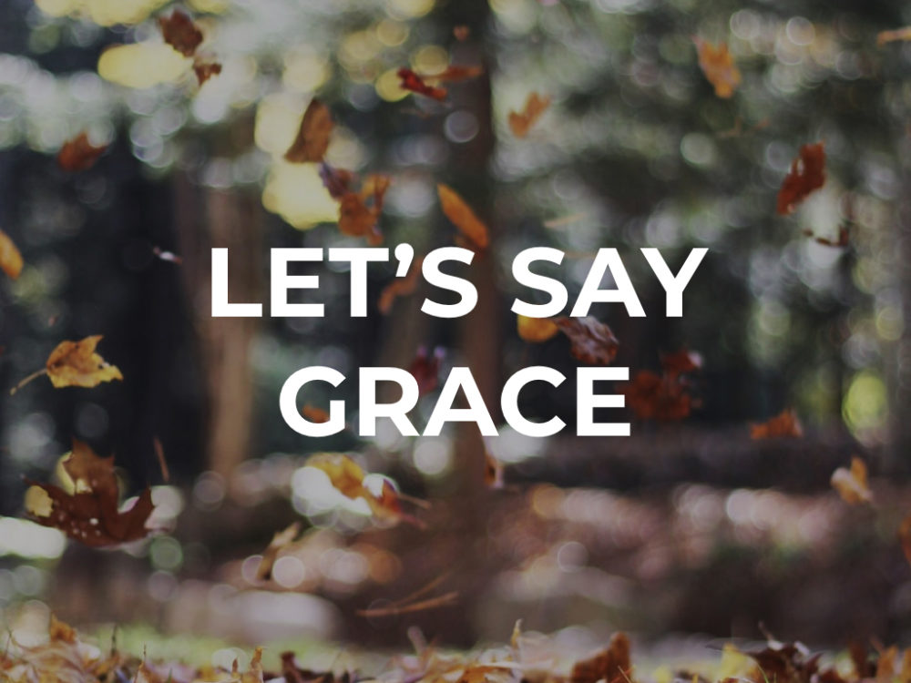 Let\'s Say Grace