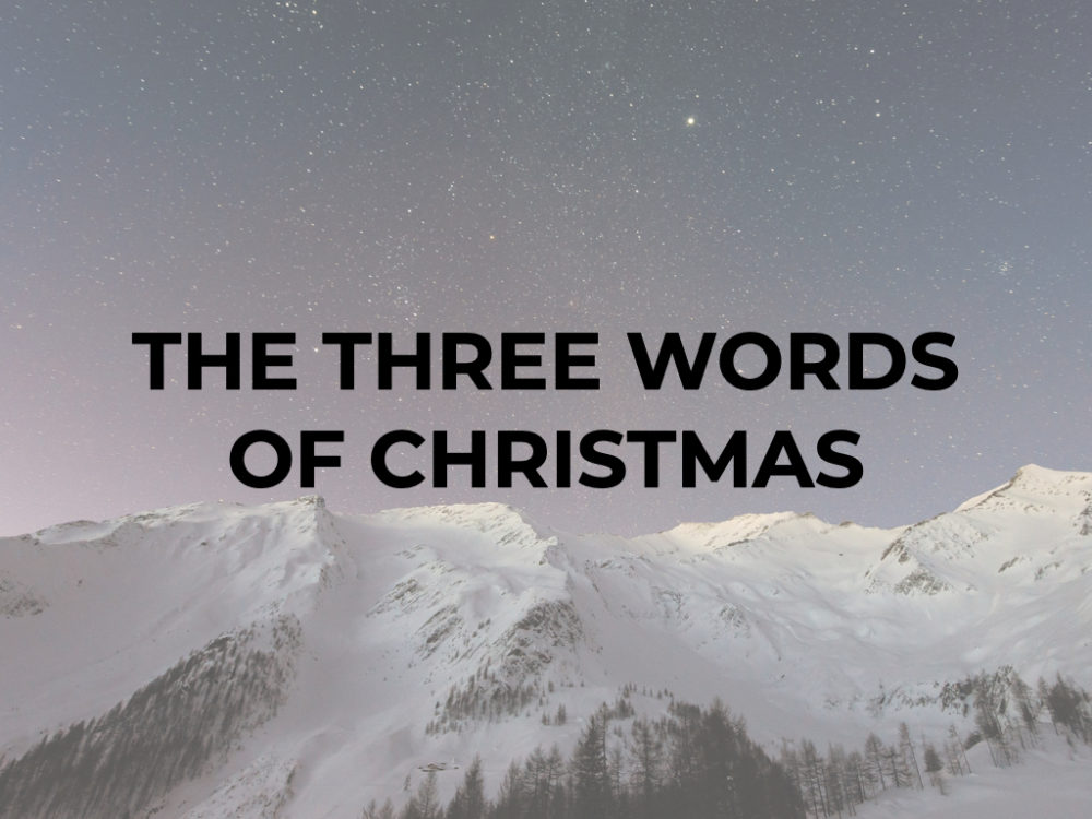 The Three Words of Christmas