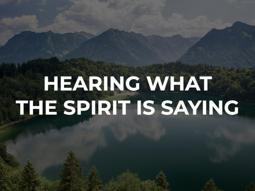 Hearing What the Spirit is Saying